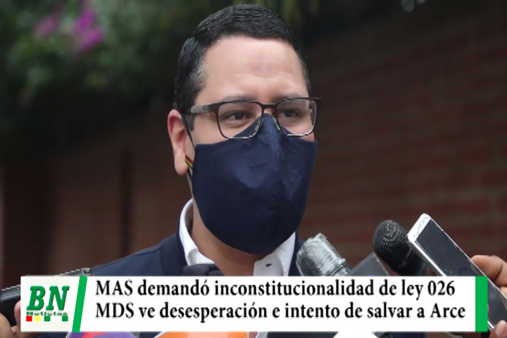 Elección 2020, MDS ve desesperación en el MAS al intentar salvar a Arce por encuesta, demandan inconstitucionalidad ley 026