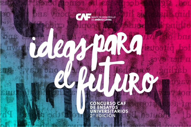 """CAF recibirá ensayos del concurso """"IdeasPara el Futuro"""" hasta el 4 de septiembre"""