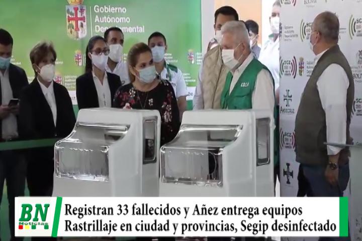 Alerta coronavirus, 33 fallecidos y Añez entrega equipos, rastrillaje con envío de alimentos e insumos, Segip desinfectado