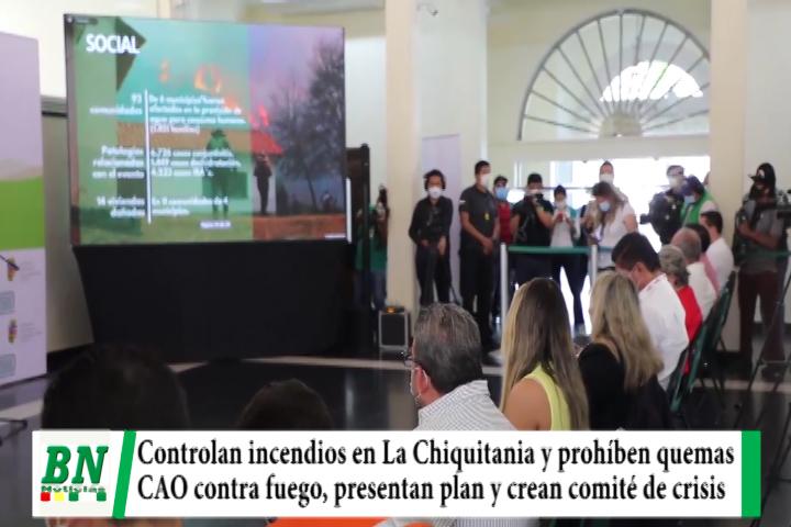 Controlan incendios en Chiquitania y prohíben quemas, CAO no usa el fuego, presentan plan y crean comité de crisis
