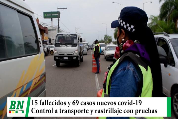 Alerta coronavirus, 15 fallecidos y 69 nuevos, control a transporte y coordinan con alcaldías, realizan pruebas de covid-19 en rastrillajes