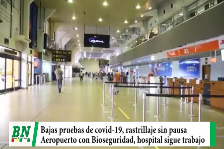 Alerta coronavirus, Bajas pruebas y rastrillajes no frenan, Aeropuerto maximiza Bioseguridad y reinician trabajos en Hospital