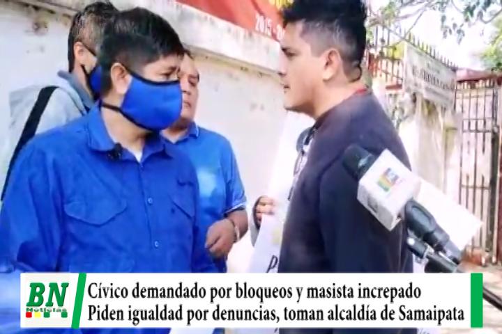 Cívico citado y ven desigualdad por bloqueos, increpan a masista y toman alcaldía de Samaipata