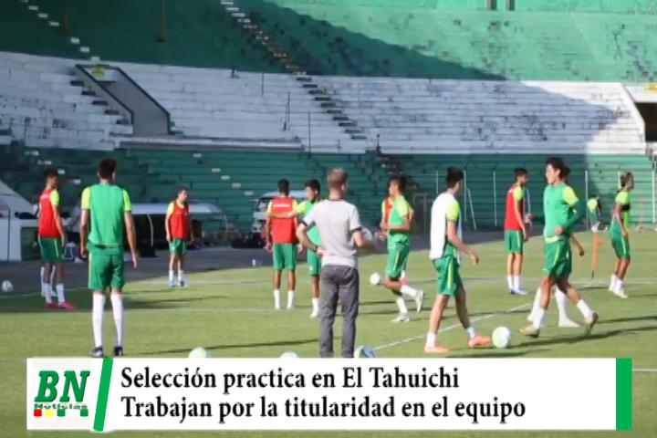 Selección Bolivia practica en El Tahuichi y jugadores esperan lograr ser titulares