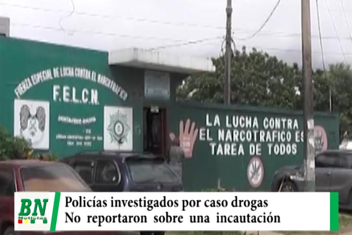 Policías son investigados por no reportar incautación de droga cuando realizaron registro a una persona