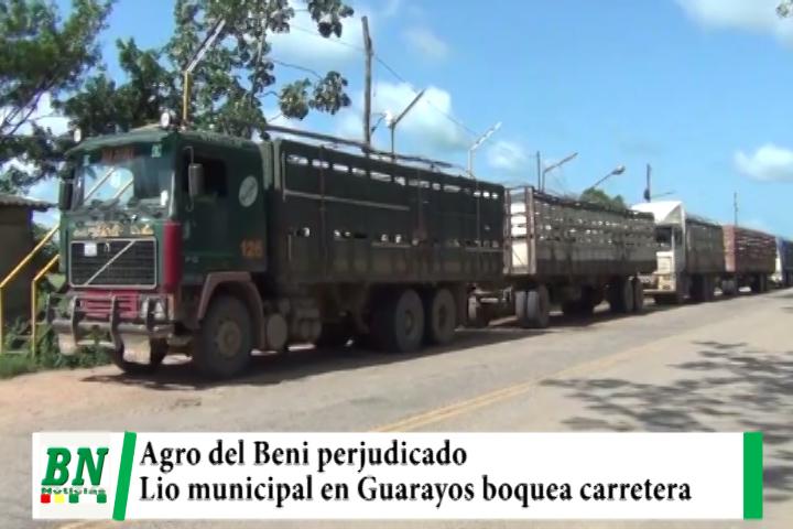 Agropecuarios del Beni perjudicados por bloqueo de carretera por lio municipal en Guarayos