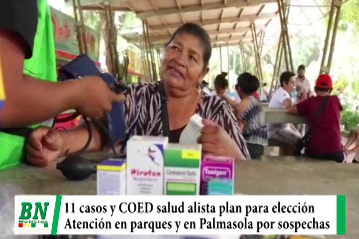Alerta coronavirus, 11 casos y COED salud alista plan electoral, atienden en parques y Palmasola ante sospecha