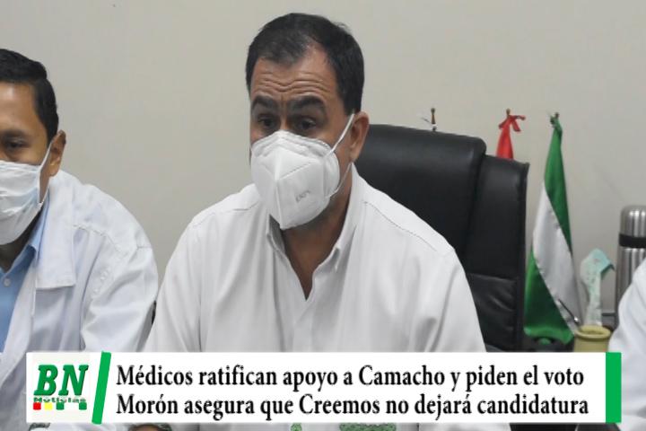 Campaña Creemos, Médicos ratifican apoyo a Camacho y piden el voto, no dejarán candidatura