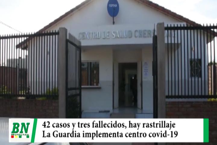 Alerta coronavirus, 42 nuevos contagios y 3 fallecidos, continúan rastrillajes, La Guardia implementa centro