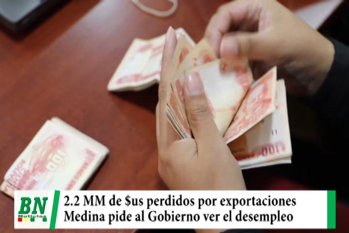 Caen exportaciones en 2,012 millones de $us a octubre y IBCE pide fomentarlas, Medina cree que no cuidan el empleo