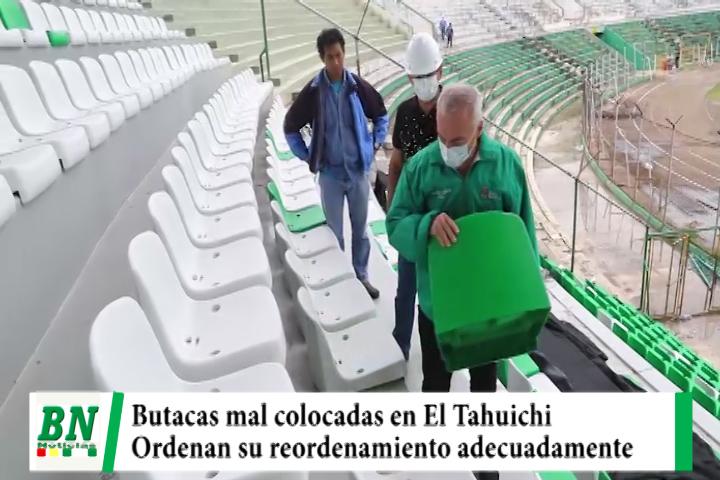 Denuncian que butacas del Estadio Tahuichi fueron mal colocadas y ordena su reordenamiento