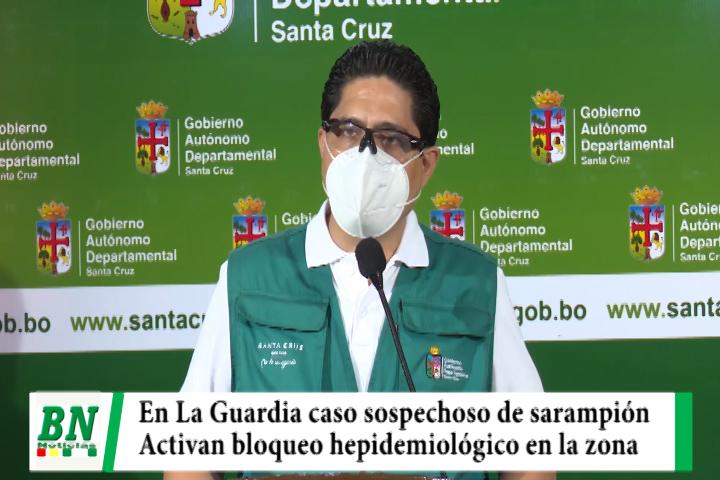 Sedes sospecha de caso de sarampión en La Guardia y activa bloqueo hepidemiológico
