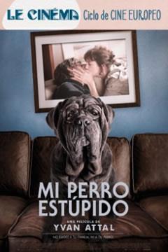 Mi perro estúpido, la comedia francesa que nos enseña a adaptarnos a los cambios de la vida