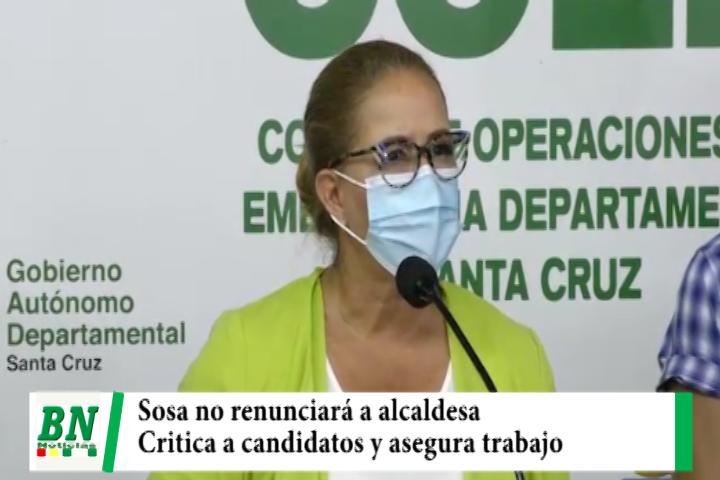 Campaña Santa Cruz para Todos 2021,  Sosa no renunciará y critica a quienes buscan su salida del cargo