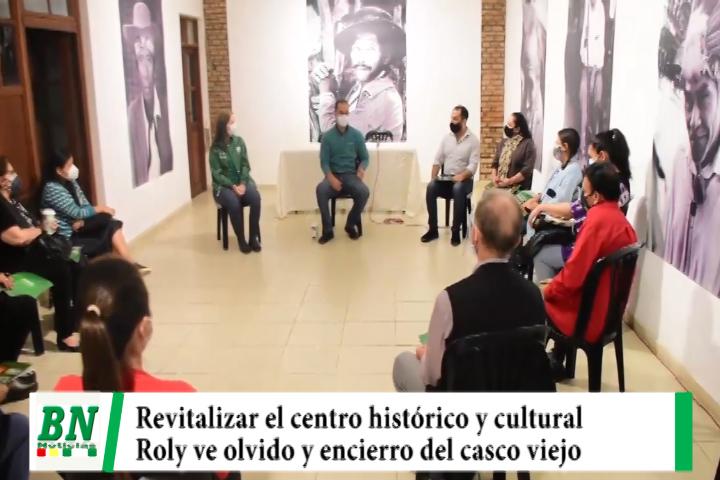 Campaña Demócratas 2021, Roly por revitalizar centro histórico y cultural, cree que fué olvidado y encerrado
