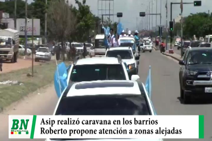 Asip realizó caravana en barrios alejados y Roberto propone mayor atención