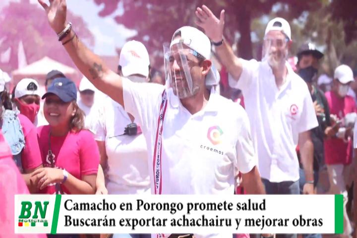 Campaña Creemos 2021, Camacho en Porongo propone mejorar la salud y exportar el achachairu
