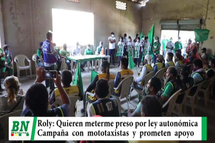 Campaña Demócratas 2021, Roly dice que quieren meterlo preso por Ley Autonómica, a mototaxistas explicó plan