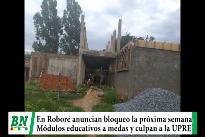 En Roboré anuncian bloqueo por no concluir la construcción de Unidades Educativas por la UPRE