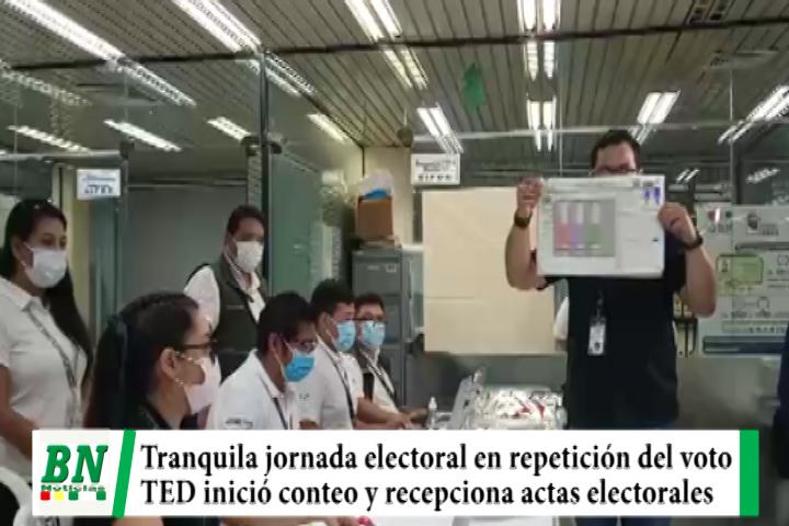 Elección 2021, Tranquila jornada electoral en repetición del voto y TED da inicio al conteo y recepciona actas