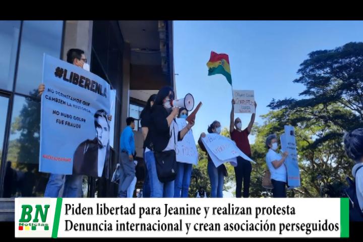 Protestan y piden liberación de Jeanine y otros, hay demanda internacional y crean asociación de perseguidos