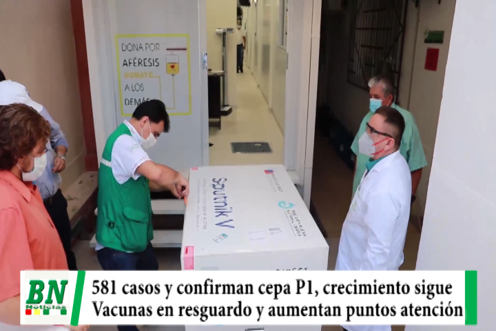 Alerta coronavirus, 581 casos y confirman cepa P1, resguardan vacunas y aumentan puntos de aplicación de dosis
