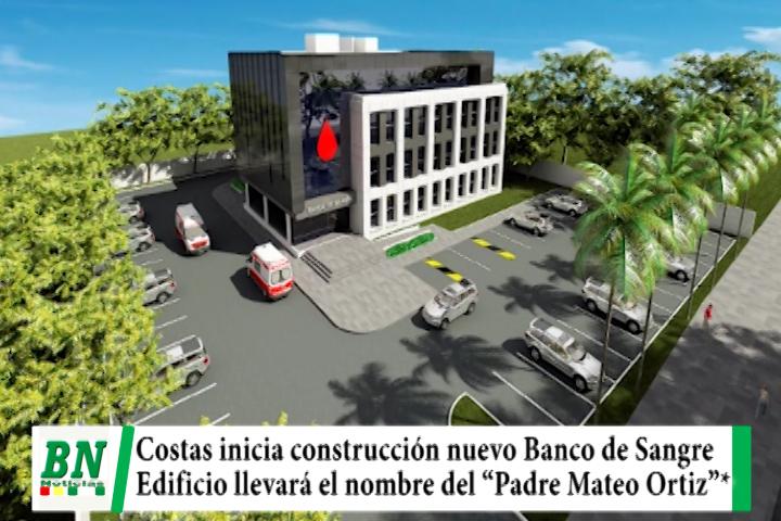 Costas inicia la construcción del edificio del nuevo Banco de Sangre Padre Mateo Ortiz