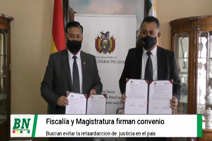 Fiscalia y Magistratura firman convenio y aseguran que buscan disminuir la retardación de justicia