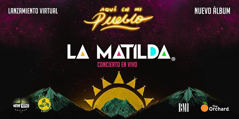 La Matilda lanzará su nuevo disco 'Aquí en mi Pueblo' con un show online