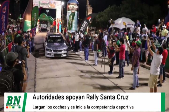 Autoridades regionales apoyan el Rally Santa Cruz y participan en la largada de los coches