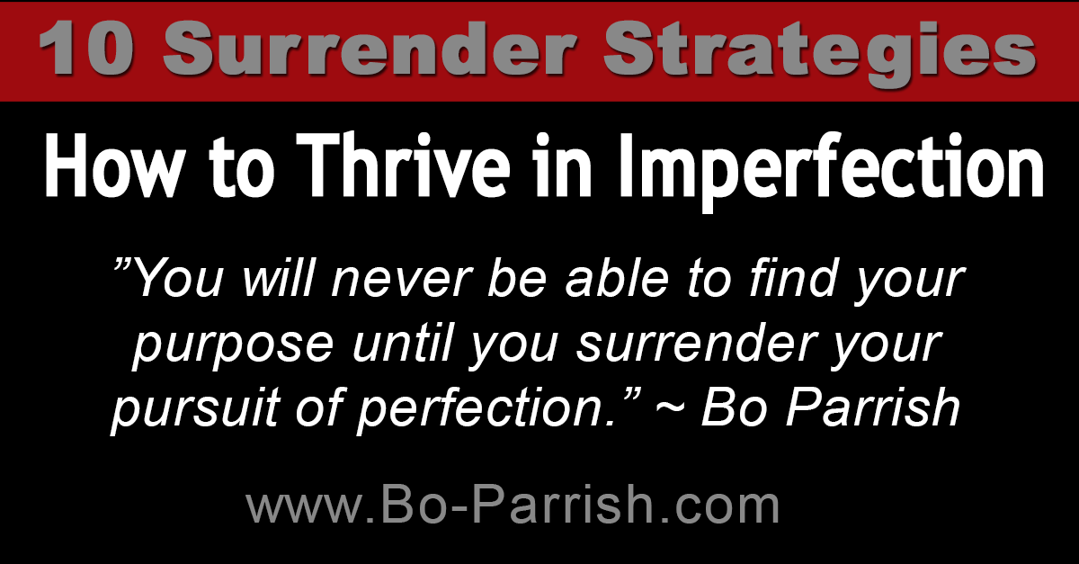10 Strategies to Surrender Your Pursuit of Perfection