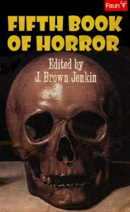 The Fifth Faun Book of Horror.