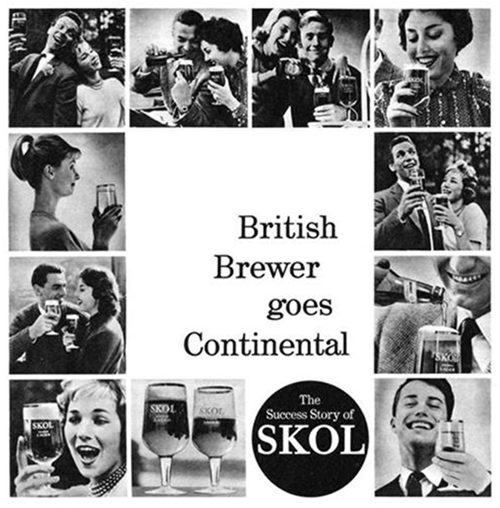 "Skol advertisement, 1960: ""British Brewer Goes Continental""."