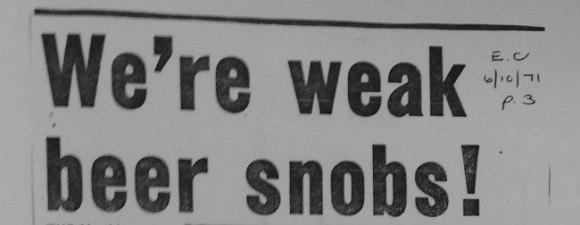 "HEADLINE: ""We're Weak Beer Snobs!"""