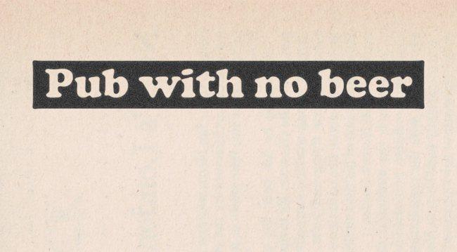 """""""Pub with no beer"""""""