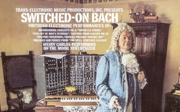 Switched on Bach.