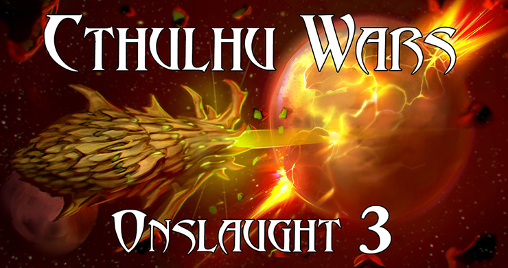 Cthulhu Wars Onslaught 3 - Boardgame Stories
