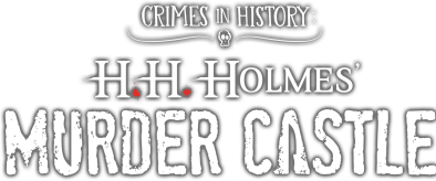 Crimes In History H H Holmes Murder Castle Preview