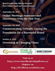 We would like to invite you, along with BL Lethbridge and BL SouthEast AB, to 3 exciting free webinars on 16, 23 Sept. & 4 Oct. More info at http://boardleadershipalberta.ca