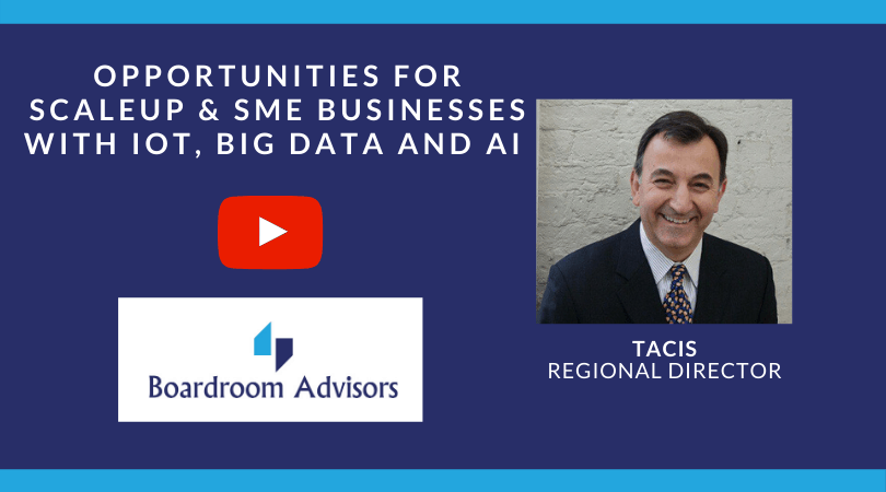 VIDEO – Opportunities for Scaleup & SME businesses with IoT, dig data and artificial intelligence