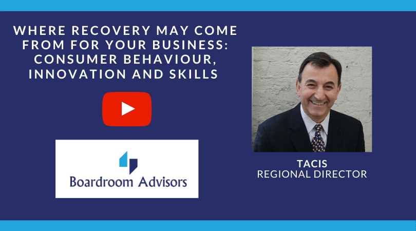 VIDEO – Where will recovery come from for your business: consumer behaviour, innovation and skills