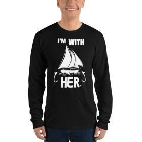 I'm With HER Long sleeve Cutter Sailboat T-shirt (UNISEX)