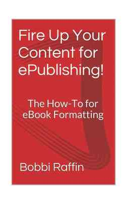 Fire Up Your Content for ePublishing