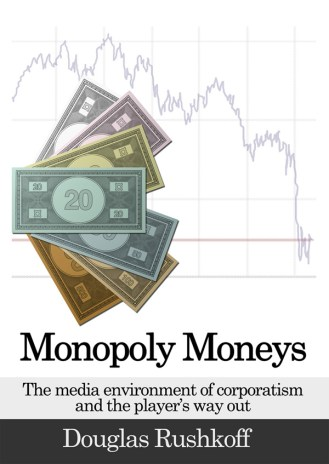 """bc cover art: """"Monopoly Moneys"""" by Douglas Rushkoff"""