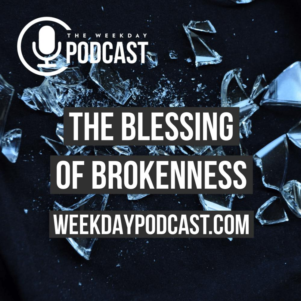 The Blessing of Brokeness