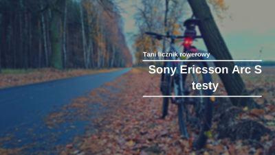 Tani licznik rowerowy: Test Sony Ericsson Arc S