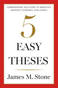five easy theses a book review by bob morris blogging on business five easy theses