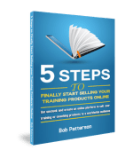 5 Steps to Finally Start Selling Your Training Products Online