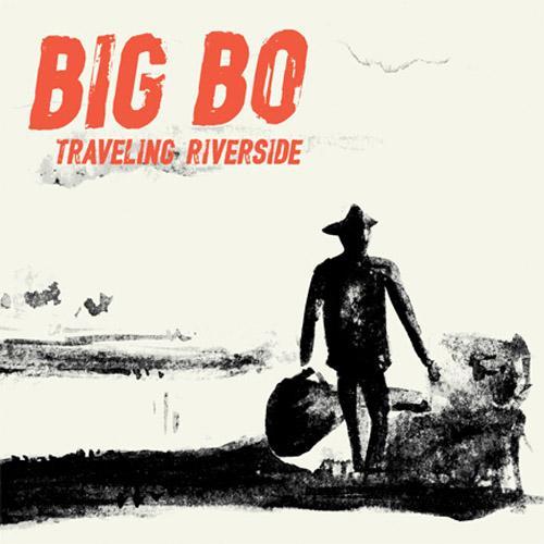 BIG BO – CD: Traveling Riverside
