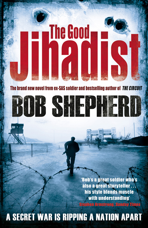 The Good Jihadist by Bob Shepherd